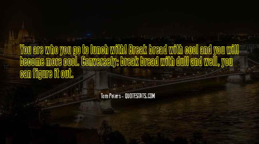 Quotes About Lunch Break #513207