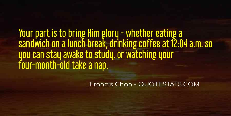Quotes About Lunch Break #554153