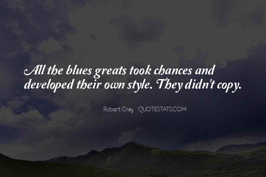 Robert Cray Quotes #1176307