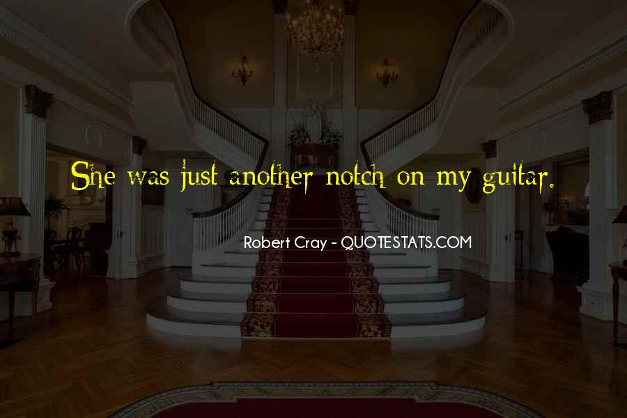 Robert Cray Quotes #713326