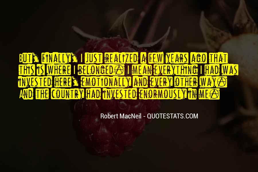 Robert Macneil Quotes #1398137