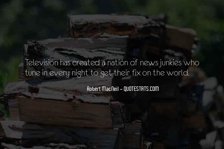 Robert Macneil Quotes #488684