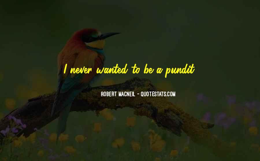 Robert Macneil Quotes #817905