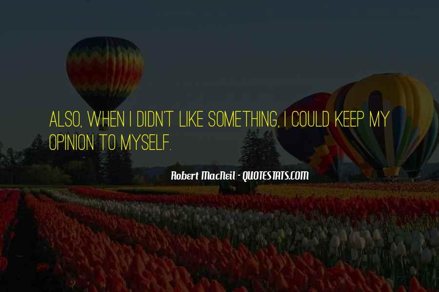 Robert Macneil Quotes #955781