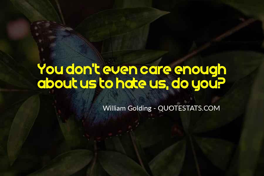 Quotes About Not Caring Enough #1450010