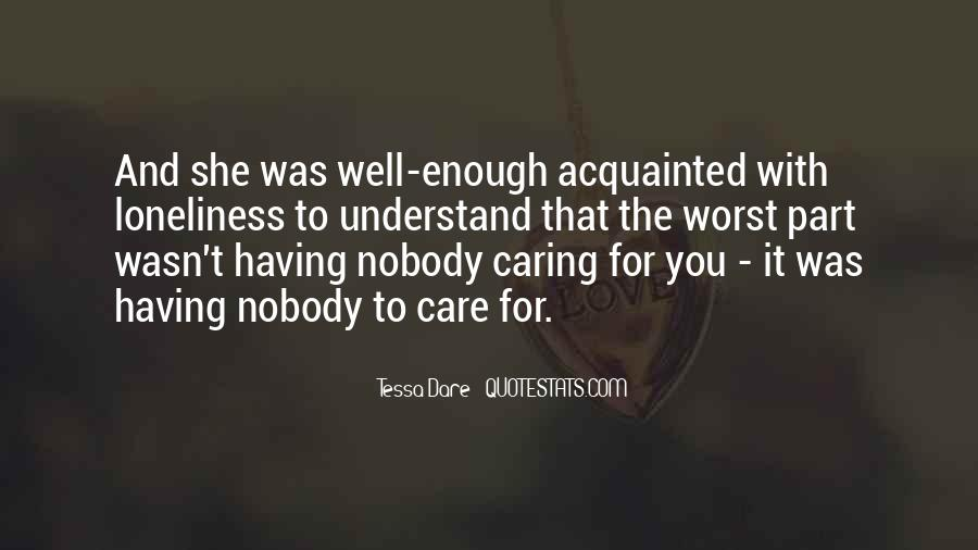 Quotes About Not Caring Enough #145737
