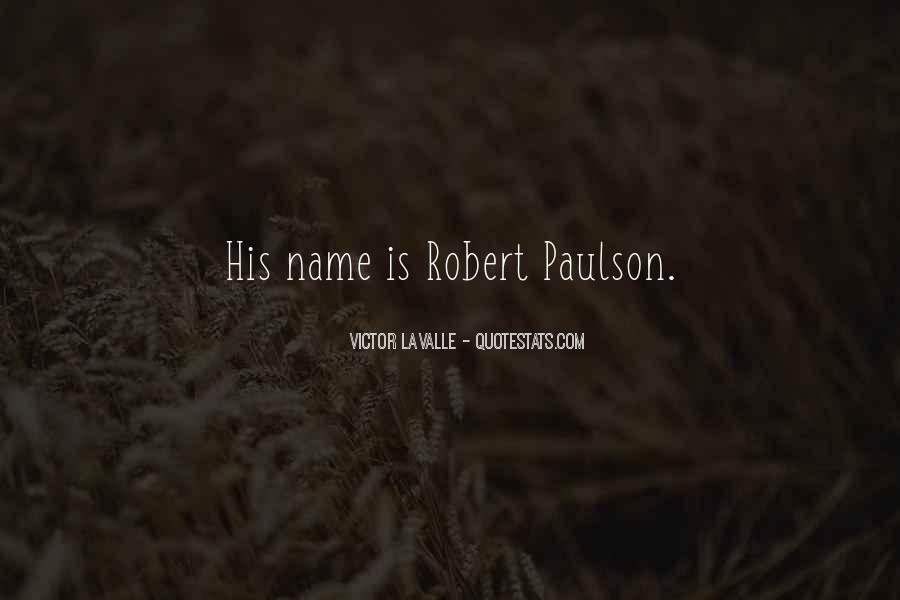 Robert Paulson Quotes #54862