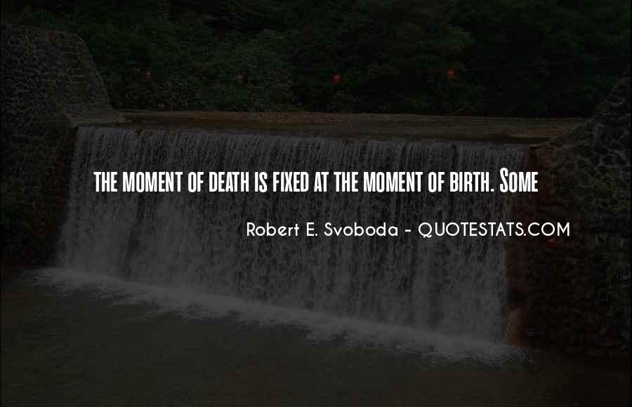 Robert Svoboda Quotes #235299