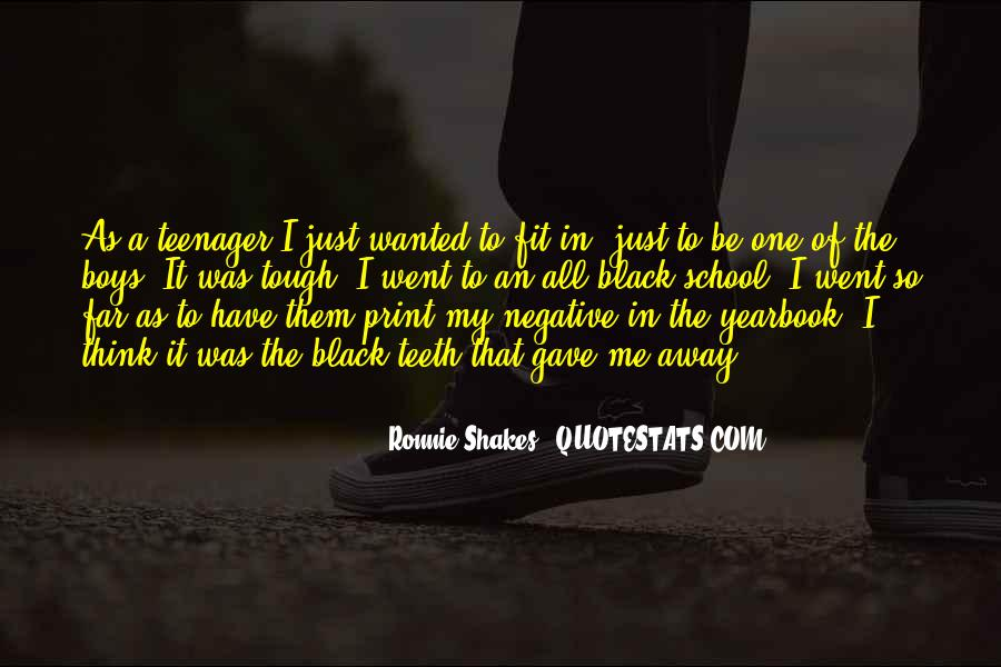 Ronnie Shakes Quotes #1370023