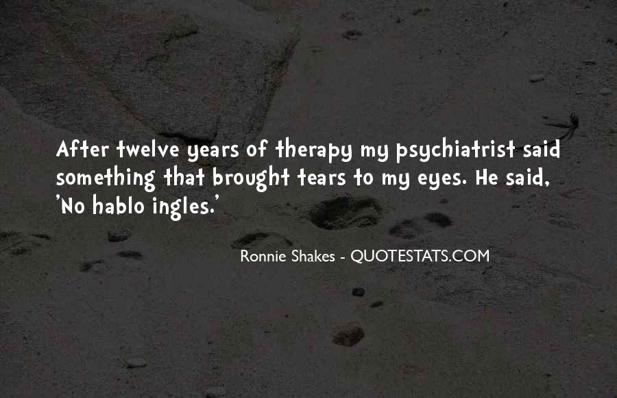 Ronnie Shakes Quotes #295284