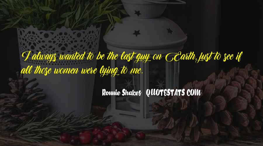 Ronnie Shakes Quotes #615235