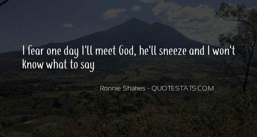 Ronnie Shakes Quotes #655304