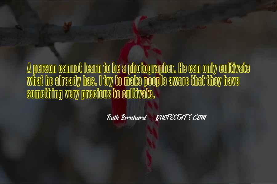 Ruth Bernhard Quotes #1236785