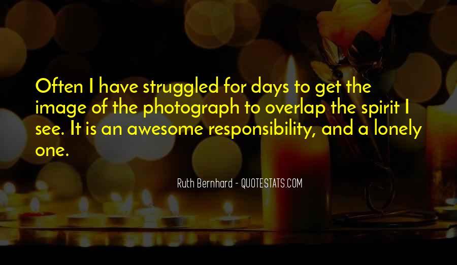 Ruth Bernhard Quotes #1304567