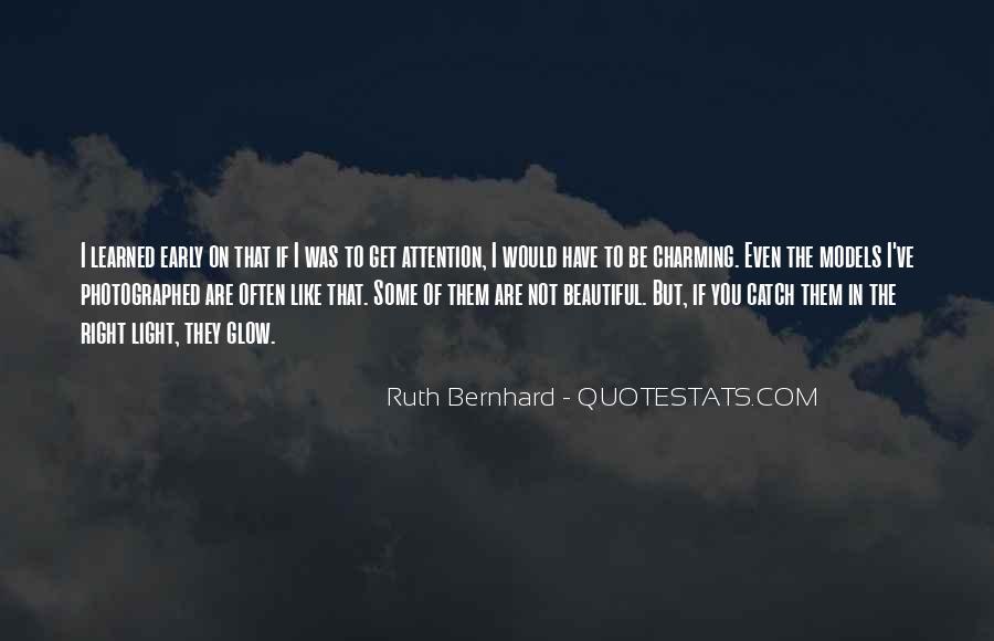 Ruth Bernhard Quotes #1420556