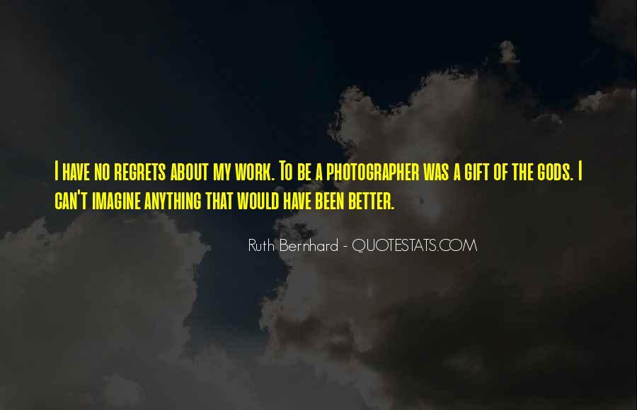 Ruth Bernhard Quotes #1546369