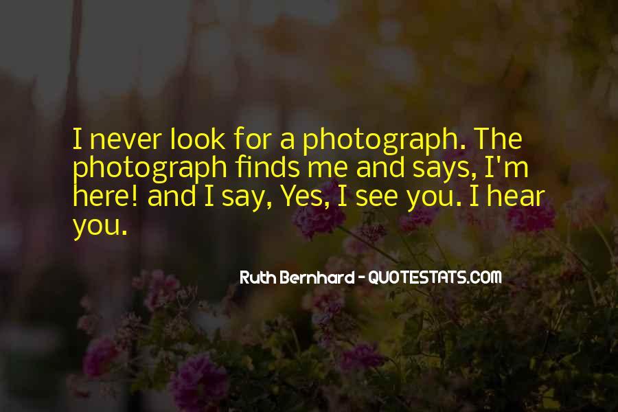 Ruth Bernhard Quotes #242139