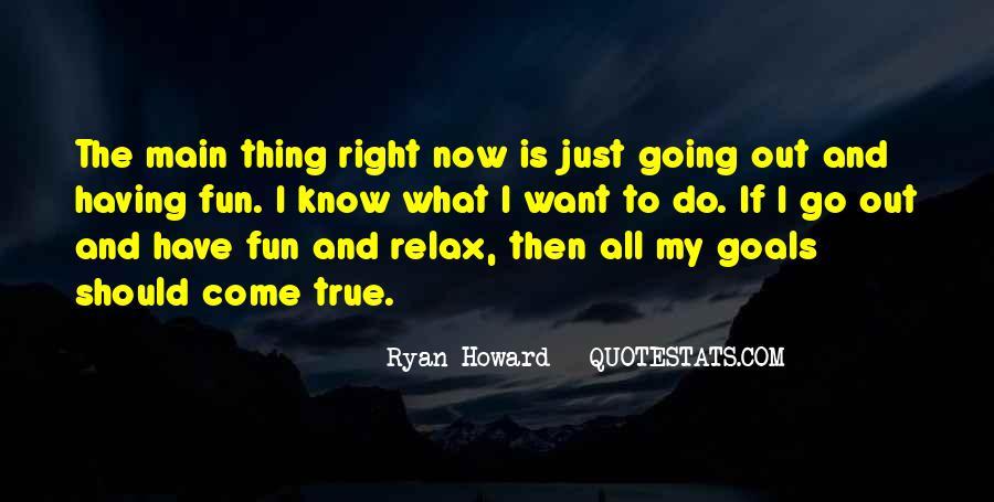 Ryan Howard Quotes #105466