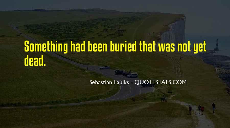 Sebastian Faulks Quotes #1021343
