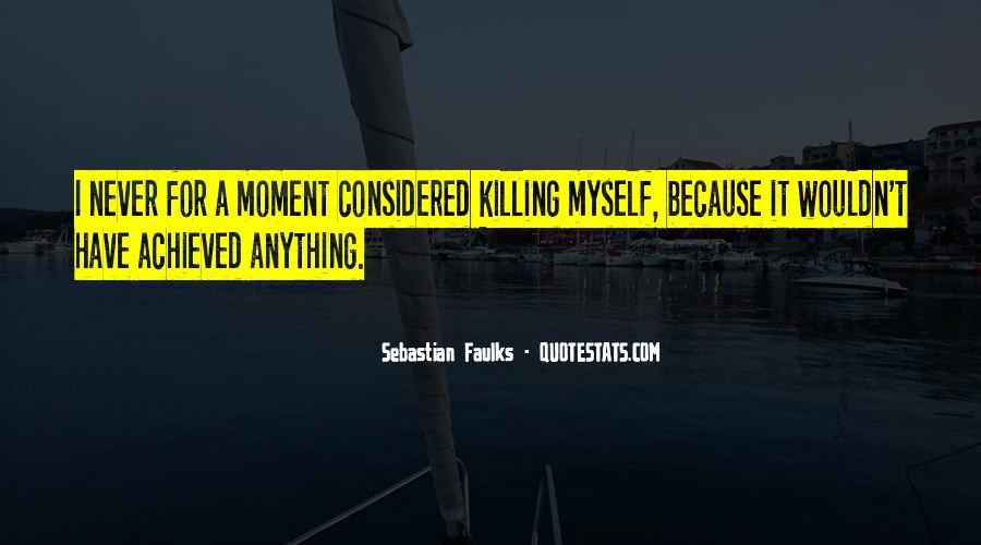 Sebastian Faulks Quotes #1292605