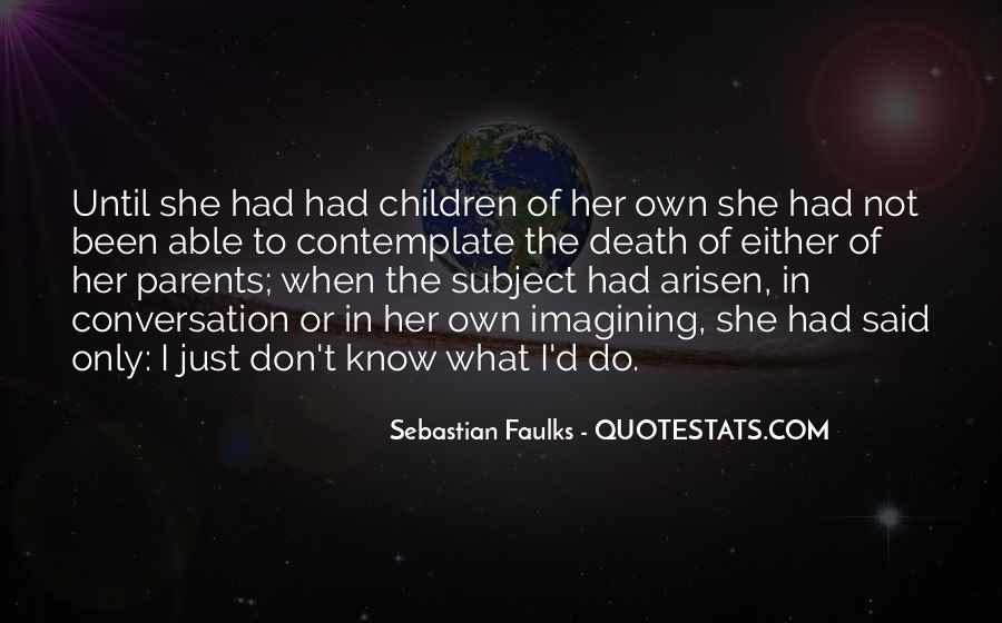 Sebastian Faulks Quotes #1327436