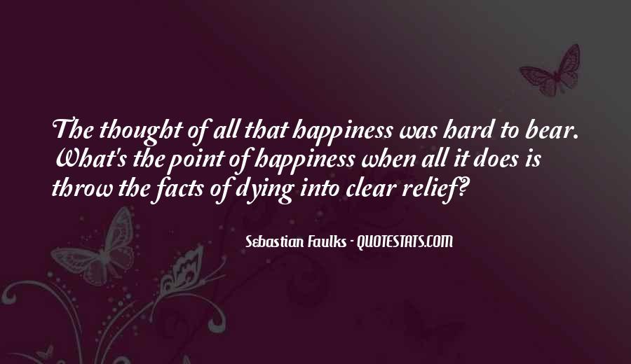Sebastian Faulks Quotes #1421364