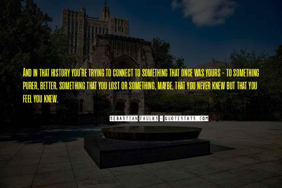 Sebastian Faulks Quotes #622291