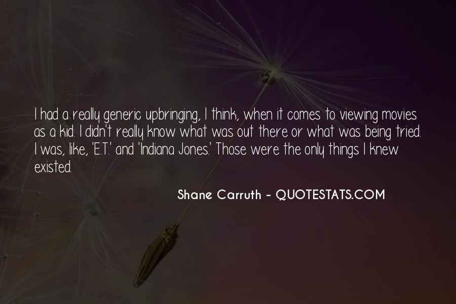 Shane Carruth Quotes #772466