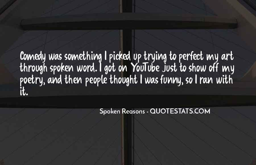 Spoken Reasons Quotes #422762