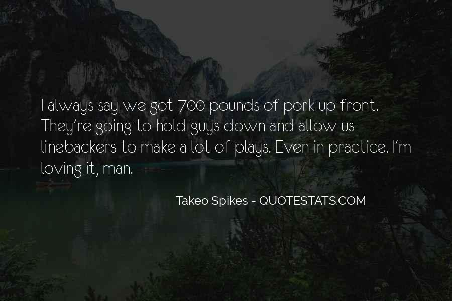 Takeo Spikes Quotes #1252976