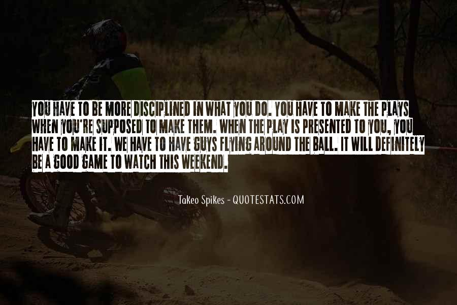 Takeo Spikes Quotes #484130