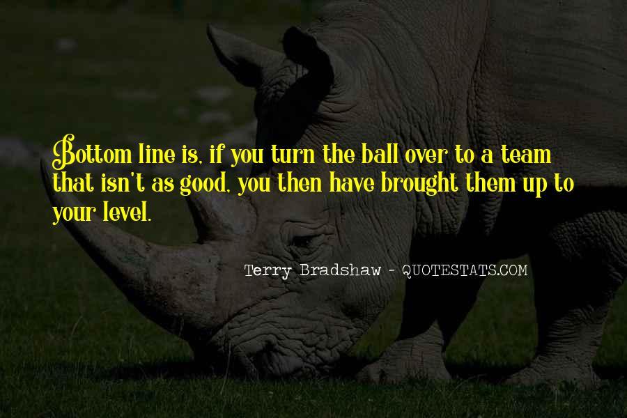 Terry Bradshaw Quotes #1173756