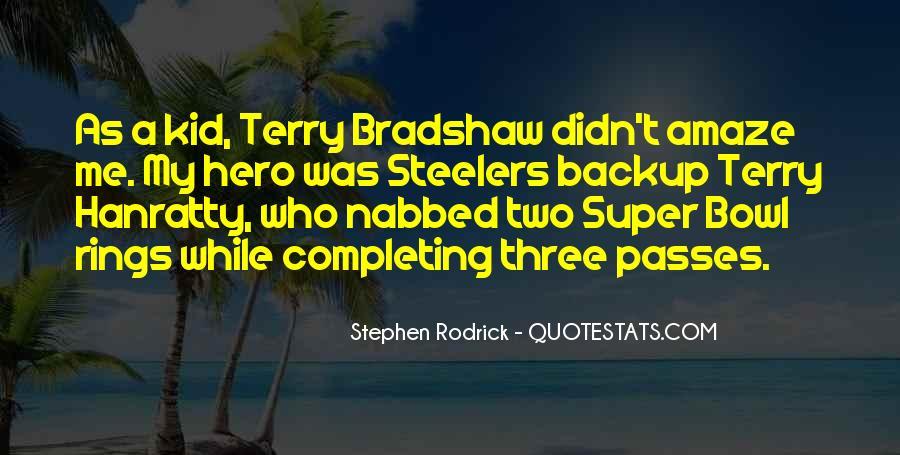 Terry Bradshaw Quotes #1478656