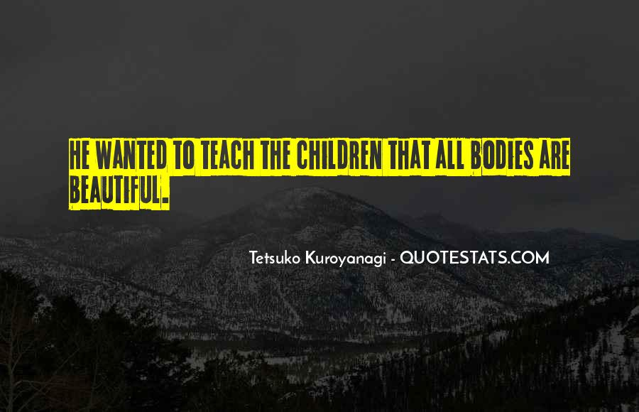 Tetsuko Kuroyanagi Quotes #309585