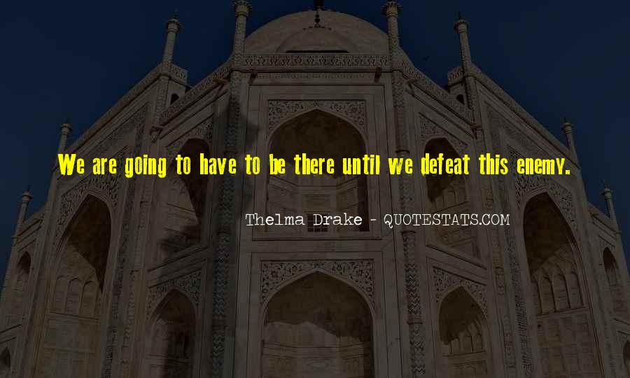Thelma Drake Quotes #1712558