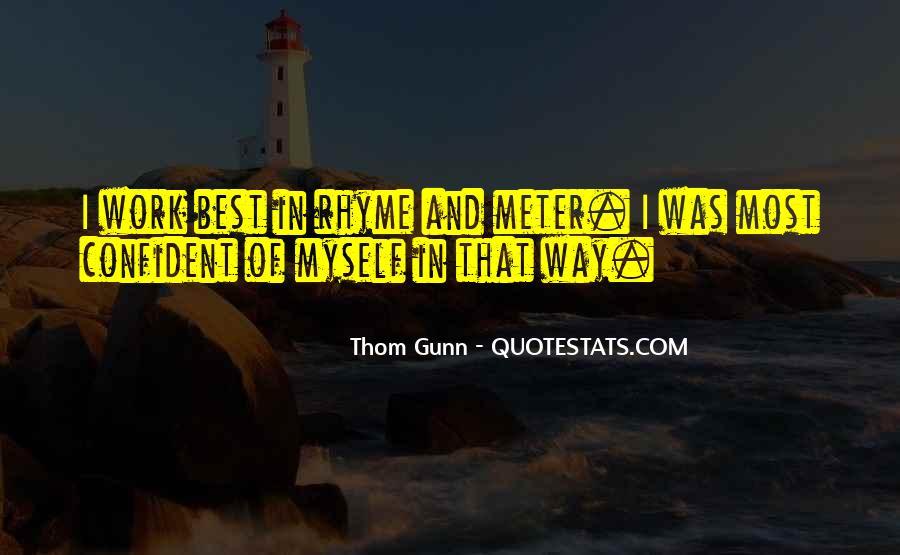 Thom Gunn Quotes #223008