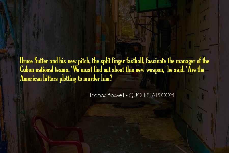 Thomas Boswell Quotes #1560711