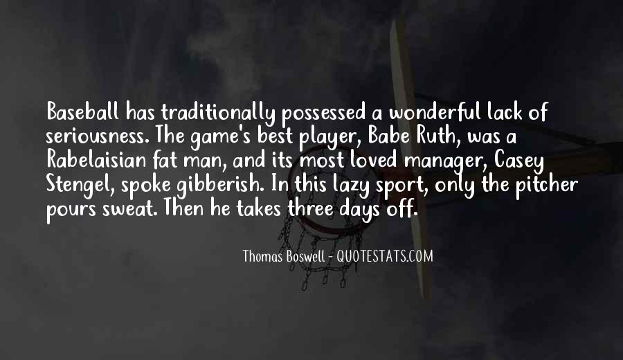 Thomas Boswell Quotes #333828