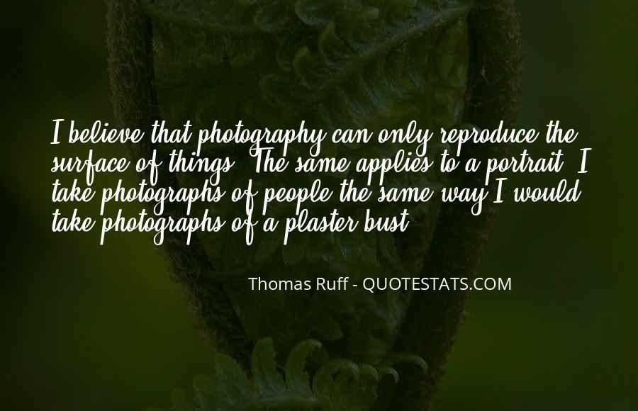 Thomas Ruff Quotes #1610845