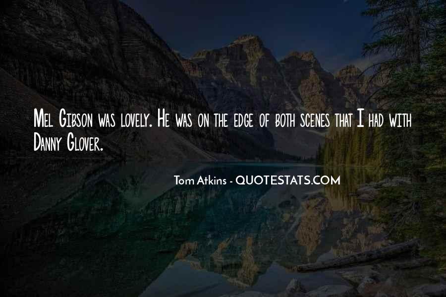 Tom Atkins Quotes #1660287