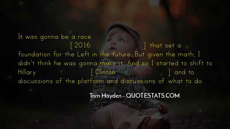 Tom Hayden Quotes #547698