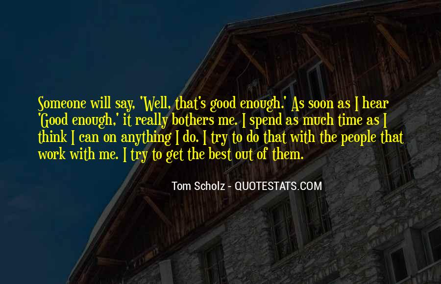 Tom Scholz Quotes #1148856