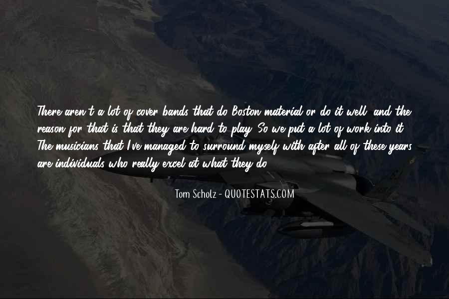 Tom Scholz Quotes #1368971