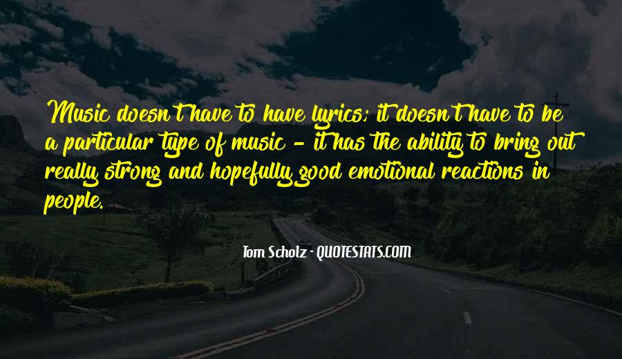 Tom Scholz Quotes #1421706