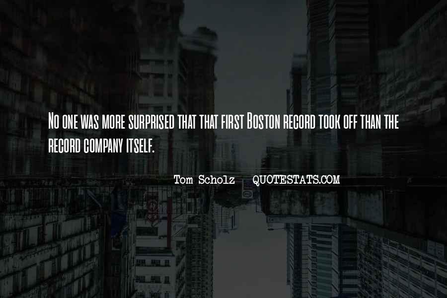 Tom Scholz Quotes #1439327