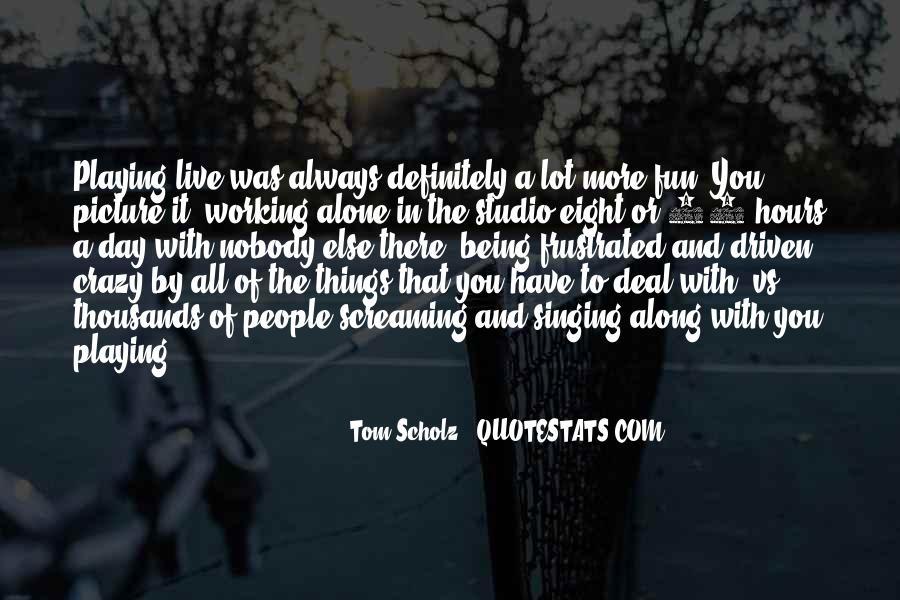Tom Scholz Quotes #1575645