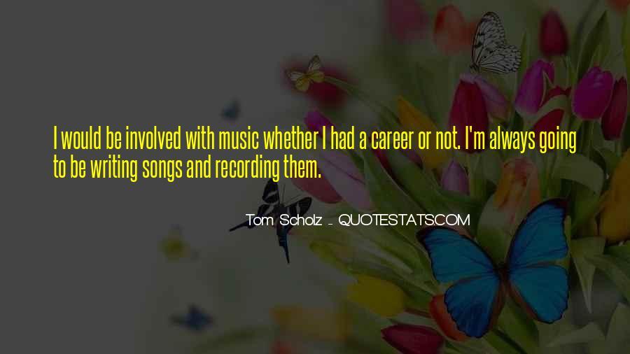 Tom Scholz Quotes #1606358