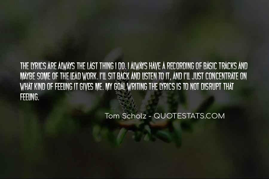 Tom Scholz Quotes #1625069