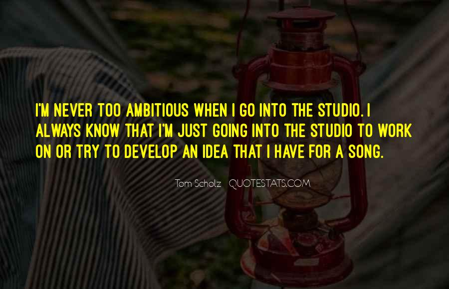 Tom Scholz Quotes #1754798
