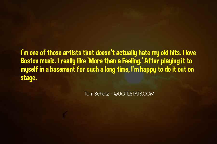 Tom Scholz Quotes #198456